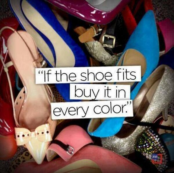 If the shoe fits, buy it in every color.