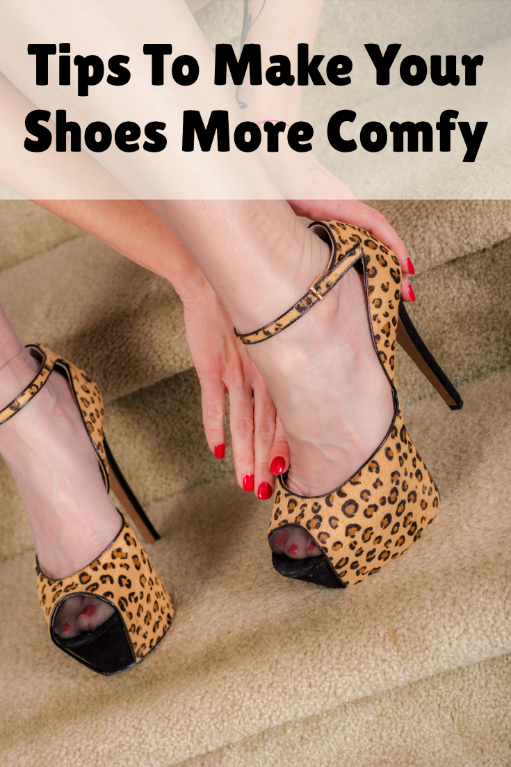 Tips To Make Your Shoes More Comfy