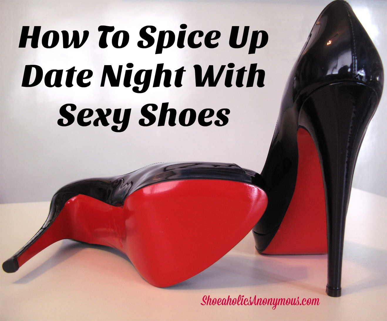 How To Spice Up Date Night With Sexy Shoes