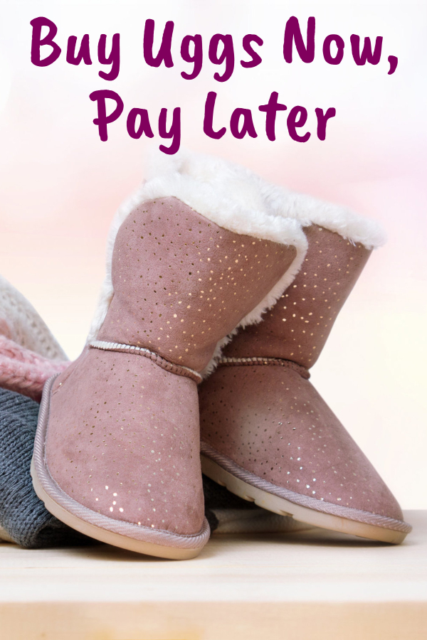 Buy Uggs Now, Pay Later